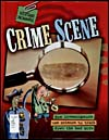 Book cover of CRIME SCENE: HOW INVESTIGATORS USE SCIENCE TO TRACK DOWN THE BAD GUYS, 2006