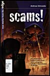 Book cover of SCAMS!: TEN STORIES THAT EXPLORE SOME OF THE MOST OUTRAGEOUS SWINDLERS AND TRICKSTERS OF ALL TIMES, 2004