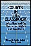 Cover of a book by Michael E. Manley-Casimir and Terri A. Sussel entitled COURTS IN THE CLASSROOM: EDUCATION AND THE CHARTER OF RIGHTS AND FREEDOMS, 1986